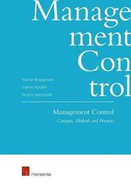Management Control: Concepts, Methods and Practices by Werner Bruggeman