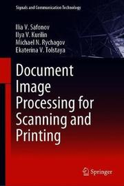 Document Image Processing for Scanning and Printing by Ilia V. Safonov