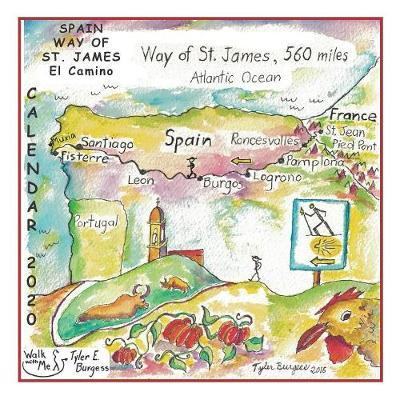 Calendar 2020, Spain Way of St. James El Camino by Tyler E Burgess