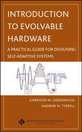 Introduction to Evolvable Hardware: A Practical Guide for Designing Self-Adaptive Systems by Garrison W Greenwood image