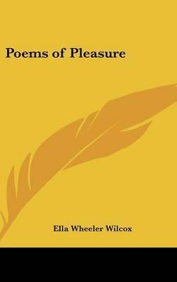 Poems of Pleasure by Ella Wheeler Wilcox image