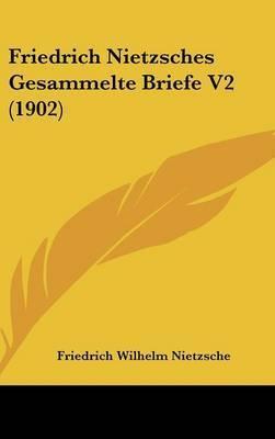 Friedrich Nietzsches Gesammelte Briefe V2 (1902) by Friedrich Wilhelm Nietzsche