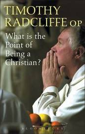 What is the Point of Being a Christian? by Timothy Radcliffe image