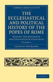 The The Ecclesiastical and Political History of the Popes of Rome 3 Volume Paperback Set The Ecclesiastical and Political History of the Popes of Rome: Volume 2 by Leopold Von Ranke