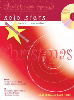 Descant Recorder: Christmas Carols: 10 Favourite Carols Arranged with Piano Accompaniments and Playalong CD by David Moses