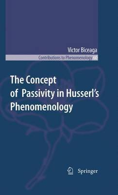 The Concept of Passivity in Husserl's Phenomenology by Victor Biceaga image