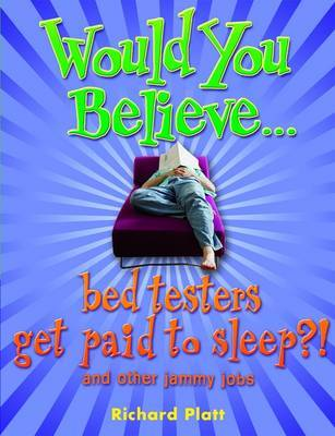 Would You Believe...Bed Testers Get Paid to Sleep?! by Richard Platt image