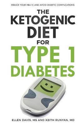 The Ketogenic Diet for Type 1 Diabetes by Ellen Davis
