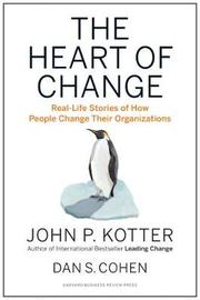 The Heart of Change by John P. Kotter