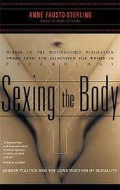 Sexing the Body by Anne Fausto Sterling