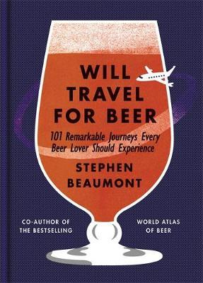 Will Travel For Beer by Stephen Beaumont image