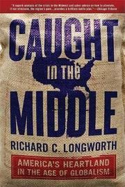 Caught in the Middle by Richard C Longworth
