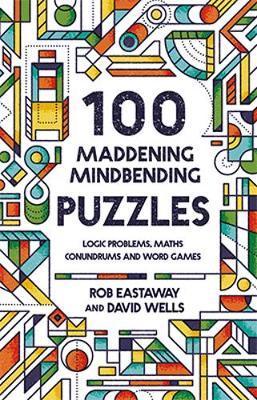 100 Maddening Mindbending Puzzles by Rob Eastaway image