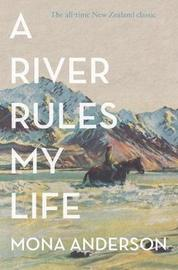 A River Rules My Life by Mona Anderson image