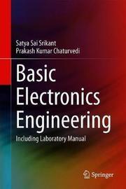 Basic Electronics Engineering by Satya Sai Srikant