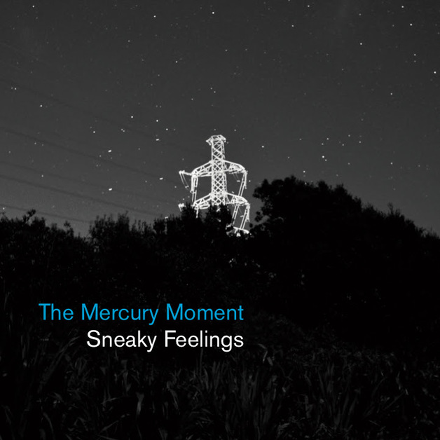 The Mercury Moment by Sneaky Feelings