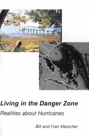 Living in the Danger Zone: Realities about Hurricanes by Bill Marscher image