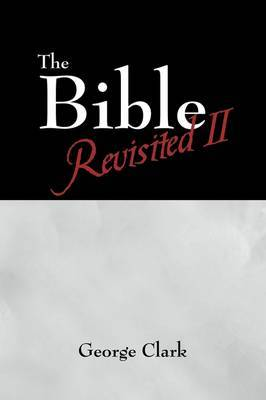 The Bible Revisited II: Beyond the Bible by Sir George Clark image
