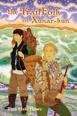 The TrailFolk of Xunar-kun by Tina Field Howe image