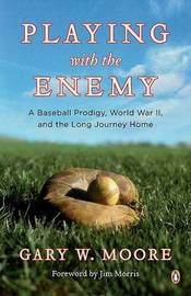 Playing with the Enemy by Gary W Moore