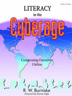 Literacy in the Cyberage by Richard W Burniske