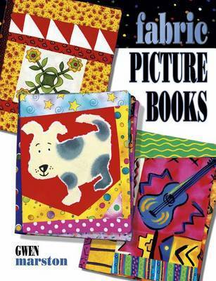 Fabric Picture Books by Gwen Marston