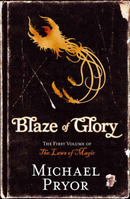 Blaze of Glory: The First Volume of the Laws of Magic by Michael Pryor image