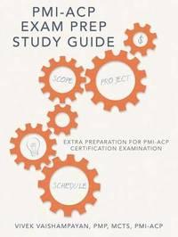 PMI-Acp Exam Prep Study Guide by Pmp McTs Vaishampayan