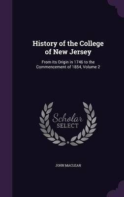 History of the College of New Jersey by John MacLean