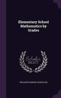 Elementary School Mathematics by Grades by William Estabrook Chancellor image