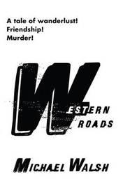 Western Roads by Michael Walsh