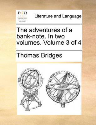 The Adventures of a Bank-Note. in Two Volumes. Volume 3 of 4 by Thomas Bridges image