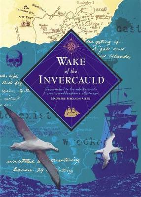 Wake of the Invercauld by Madelene Fergusson Allen