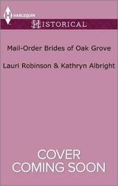 Mail-Order Brides of Oak Grove by Lauri Robinson image