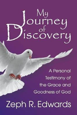 My Journey of Discovery by Zeph R Edwards image