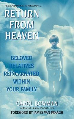 Return from Heaven Beloved Relatives Reincarnated by Carol Bowman