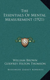 The Essentials of Mental Measurement (1921) by William Brown