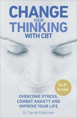Change Your Thinking with CBT by Sarah Edelman image