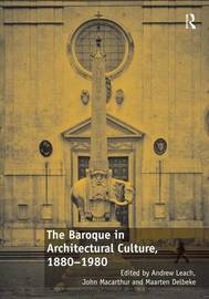 The Baroque in Architectural Culture, 1880-1980 by Andrew Leach image