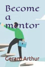 Become a mentor by Gerard Arthur image