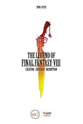 The Legend Of Final Fantasy Viii by Remi Lopez image