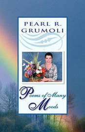 Poems of Many Moods by Pearl R. Grumoli image
