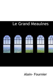 Le Grand Meaulnes by Alain- Fournier image