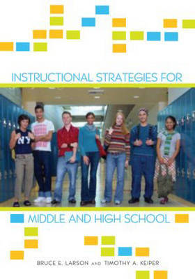 Instructional Strategies for Middle and High School by Bruce E Larson image