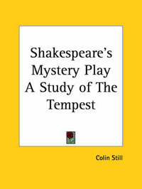 Shakespeare's Mystery Play a Study of the Tempest (1921) by Colin Still image