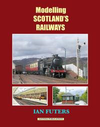 Modelling Scotland's Railways by Ian Futers