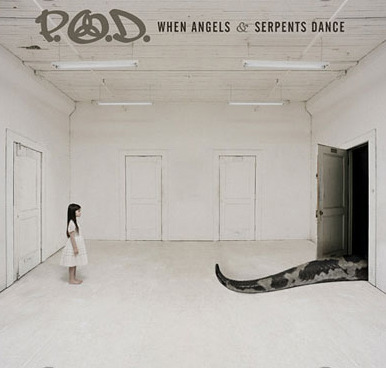 When Angels & Serpents Dance by P.O.D.