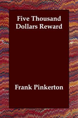 Five Thousand Dollars Reward by Frank Pinkerton