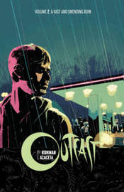Outcast by Kirkman & Azaceta Volume 2: A Vast and Unending Ruin by Robert Kirkman