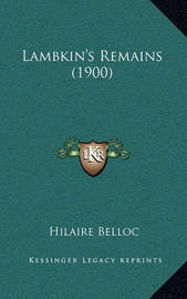 Lambkin's Remains (1900) by Hilaire Belloc